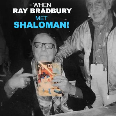 When Ray Bradbury Met Shaloman!